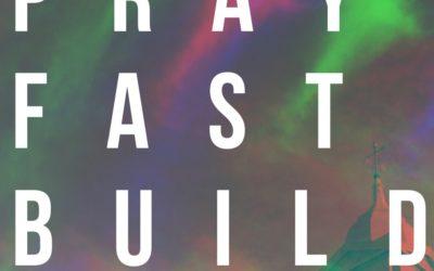Outward Purpose | Pray … Fast … Build | Ben Ritchie