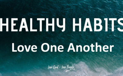 Love One Another | Healthy Habits | Ben Ritchie